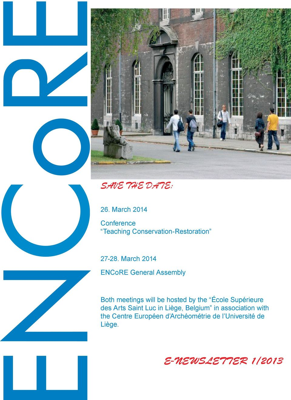 March 2014 ENCoRE General Assembly Both meetings will be hosted by the École