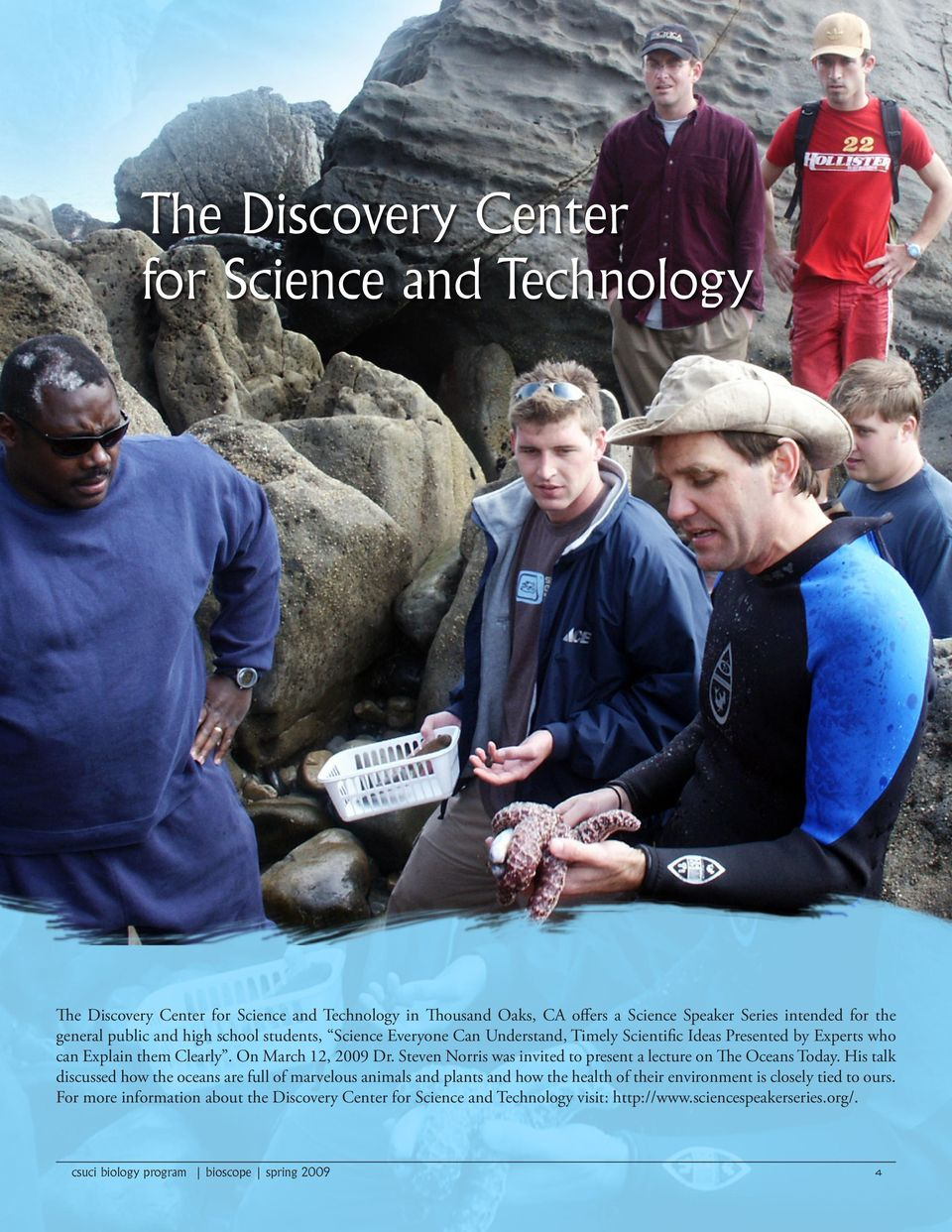 On March 12, 2009 Dr. Steven Norris was invited to present a lecture on The Oceans Today.