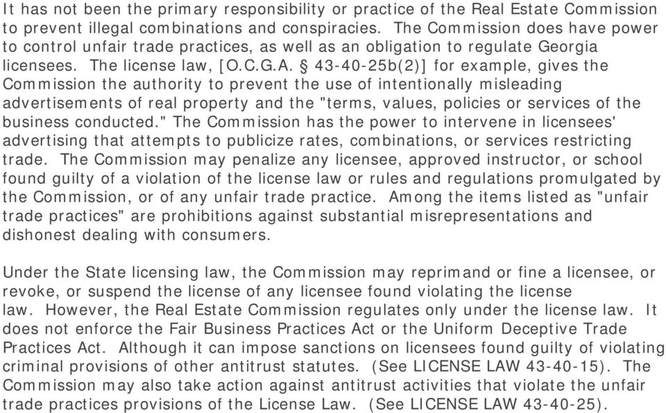 "43-40-25b(2)] for example, gives the Commission the authority to prevent the use of intentionally misleading advertisements of real property and the ""terms, values, policies or services of the"