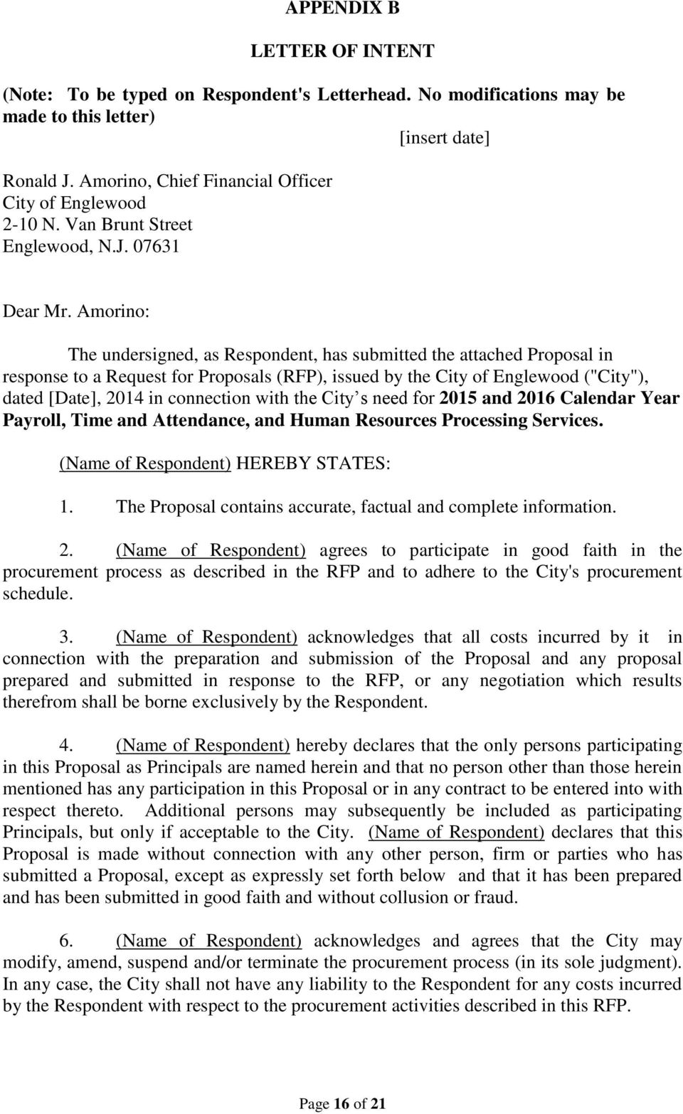 "Amorino: The undersigned, as Respondent, has submitted the attached Proposal in response to a Request for Proposals (RFP), issued by the City of Englewood (""City""), dated [Date], 2014 in connection"