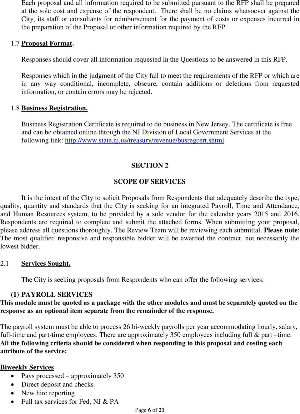 required by the RFP. 1.7 Proposal Format. Responses should cover all information requested in the Questions to be answered in this RFP.