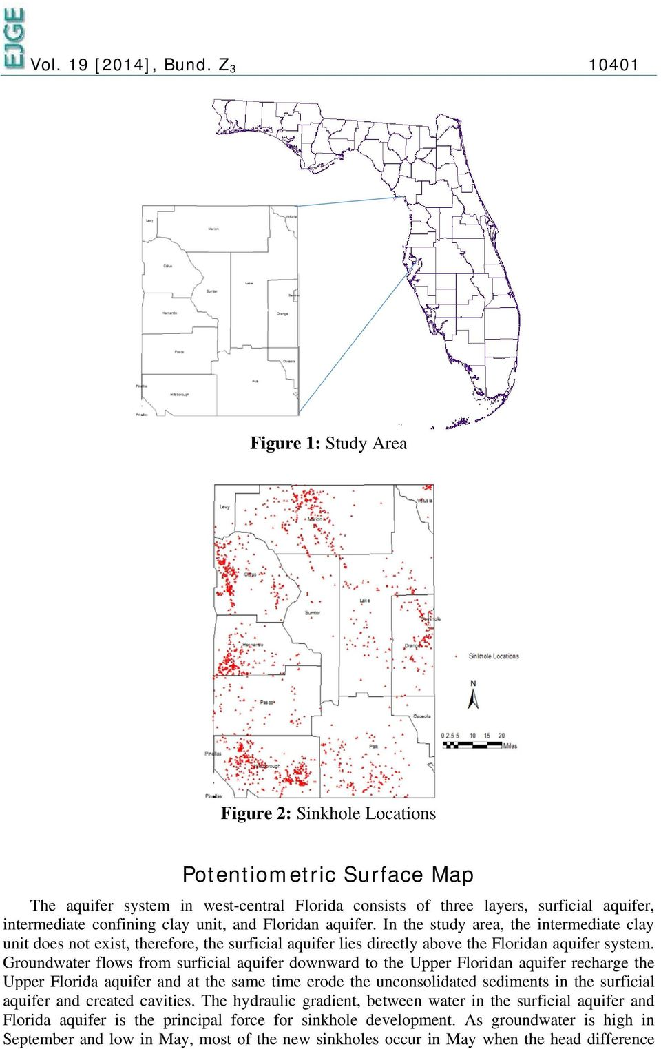 clay unit, and Floridan aquifer. In the study area, the intermediate clay unit does not exist, therefore, the surficial aquifer lies directly above the Floridan aquifer system.