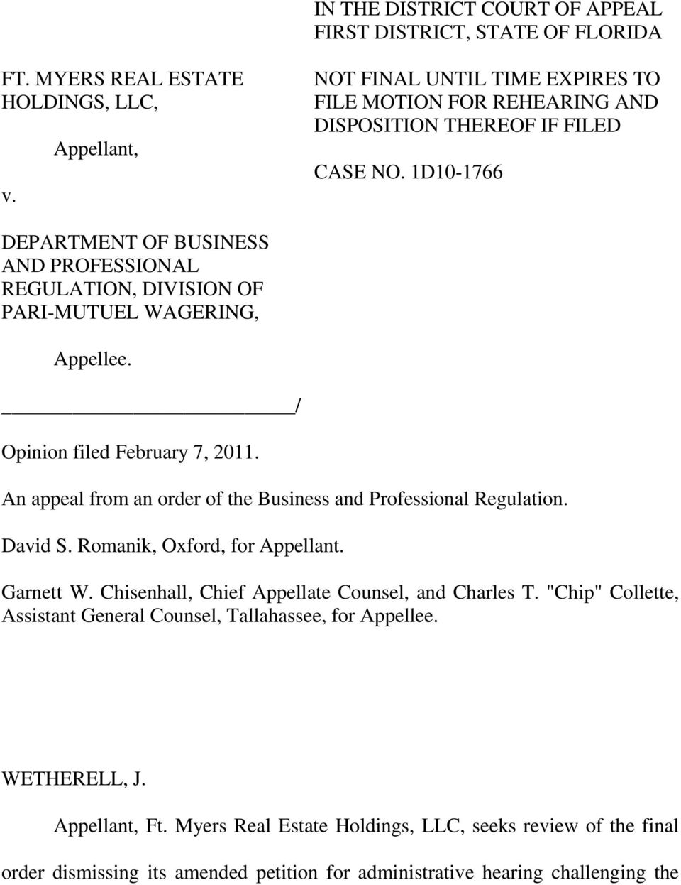 1D10-1766 DEPARTMENT OF BUSINESS AND PROFESSIONAL REGULATION, DIVISION OF PARI-MUTUEL WAGERING, Appellee. / Opinion filed February 7, 2011.