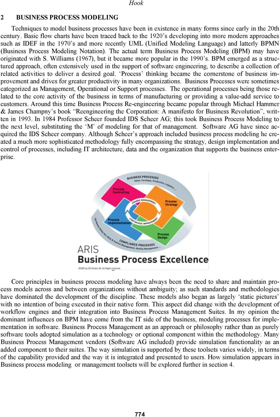 Process Modeling Notation). The actual term Business Process Modeling (BPM) may have originated with S. Williams (1967), but it became more popular in the 1990 s.