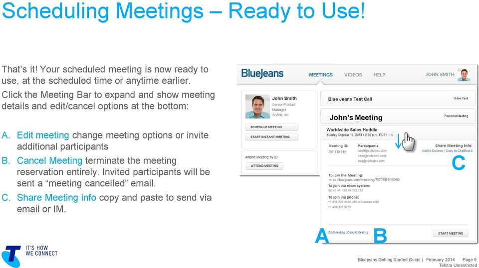 Edit meeting change meeting options or invite additional participants B. Cancel Meeting terminate the meeting reservation entirely.