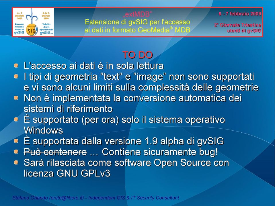 riferimento È supportato (per ora) solo il sistema operativo Windows È supportata dalla versione 1.