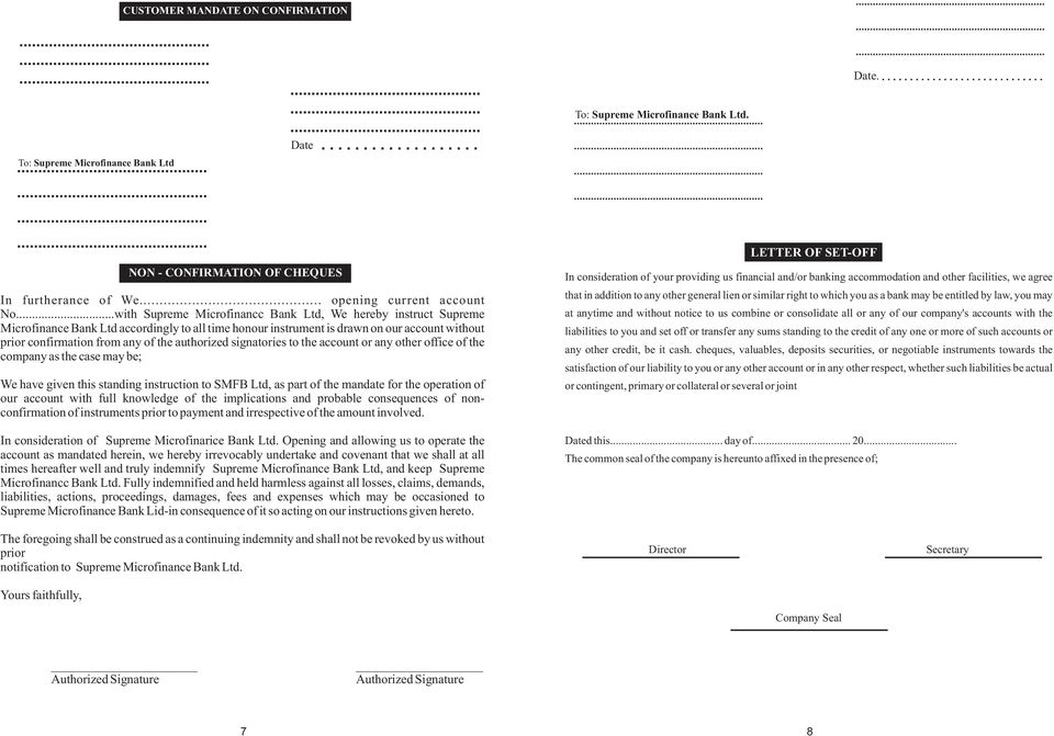 authorized signatories to the account or any other office of the company as the case may be; We have given this standing instruction to SMFB Ltd, as part of the mandate for the operation of our