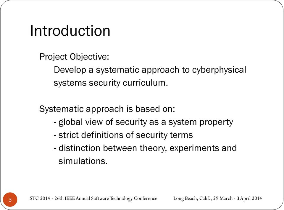 Systematic approach is based on: - global view of security as a system