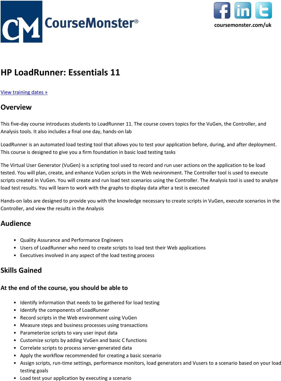 It also includes a final one day, hands-on lab LoadRunner is an automated load testing tool that allows you to test your application before, during, and after deployment.