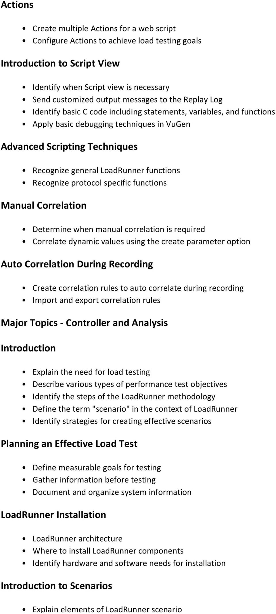 Recognize protocol specific functions Manual Correlation Determine when manual correlation is required Correlate dynamic values using the create parameter option Auto Correlation During Recording