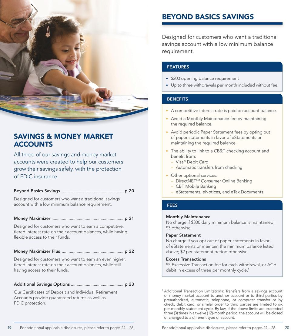 SAVINGS & MONEY MARKET ACCOUNTS All three of our savings and money market accounts were created to help our customers grow their savings safely, with the protection of FDIC insurance.