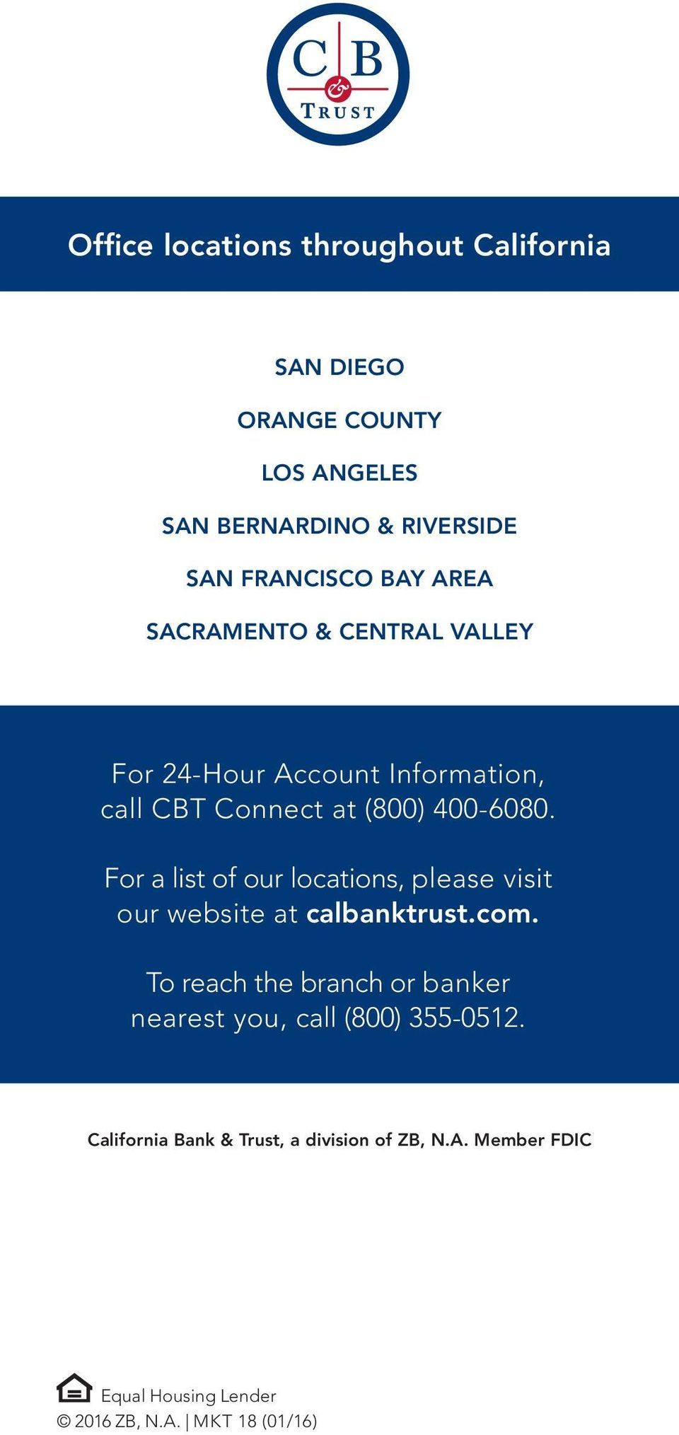 For a list of our locations, please visit our website at calbanktrust.com.