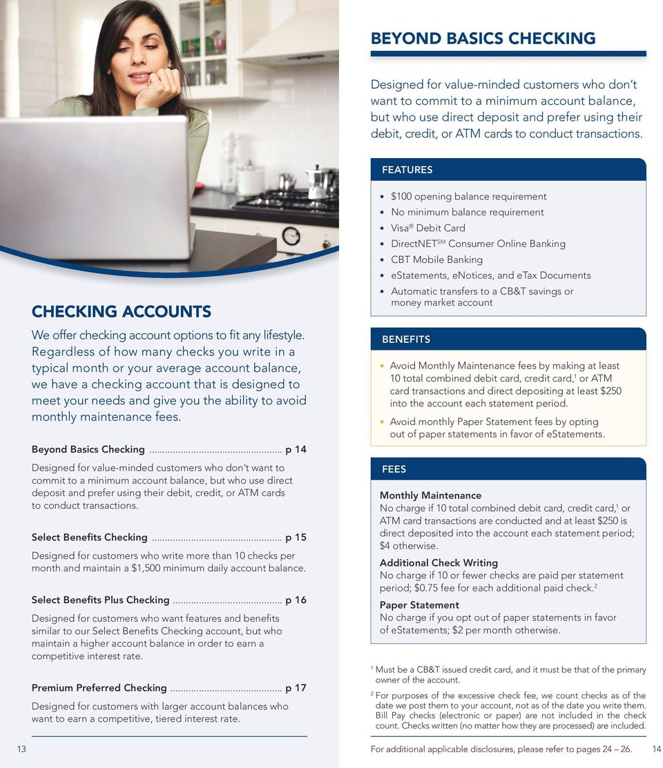 Regardless of how many checks you write in a typical month or your average account balance, we have a checking account that is designed to meet your needs and give you the ability to avoid monthly