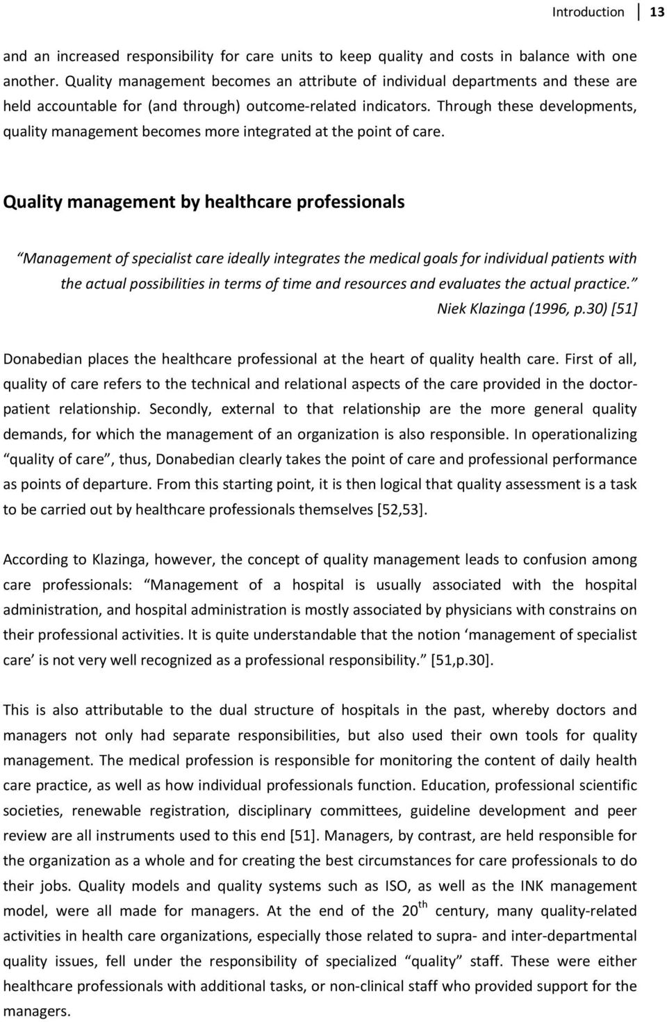 Through these developments, quality management becomes more integrated at the point of care.