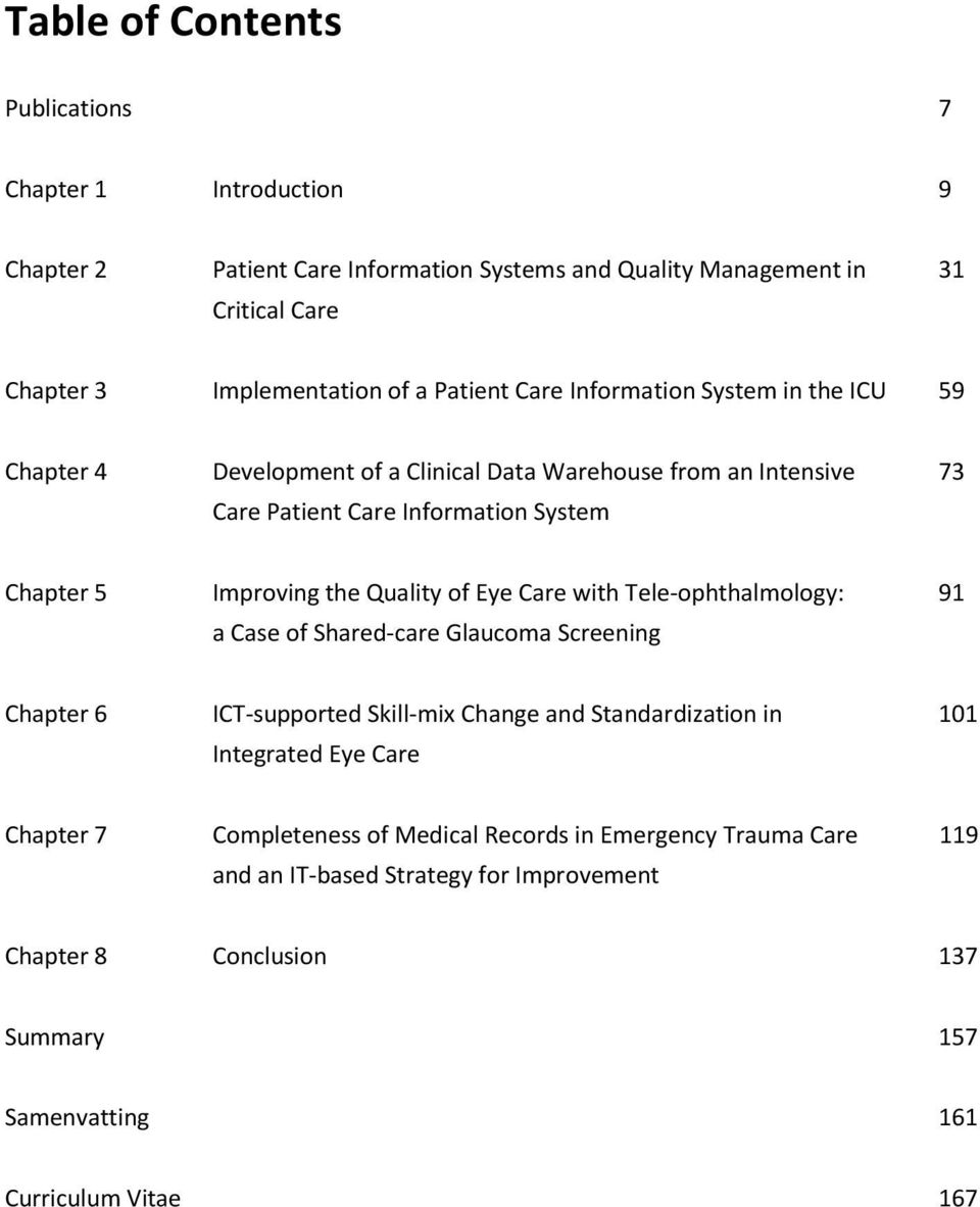 Quality of Eye Care with Tele-ophthalmology: 91 a Case of Shared-care Glaucoma Screening Chapter 6 ICT-supported Skill-mix Change and Standardization in 101 Integrated Eye Care