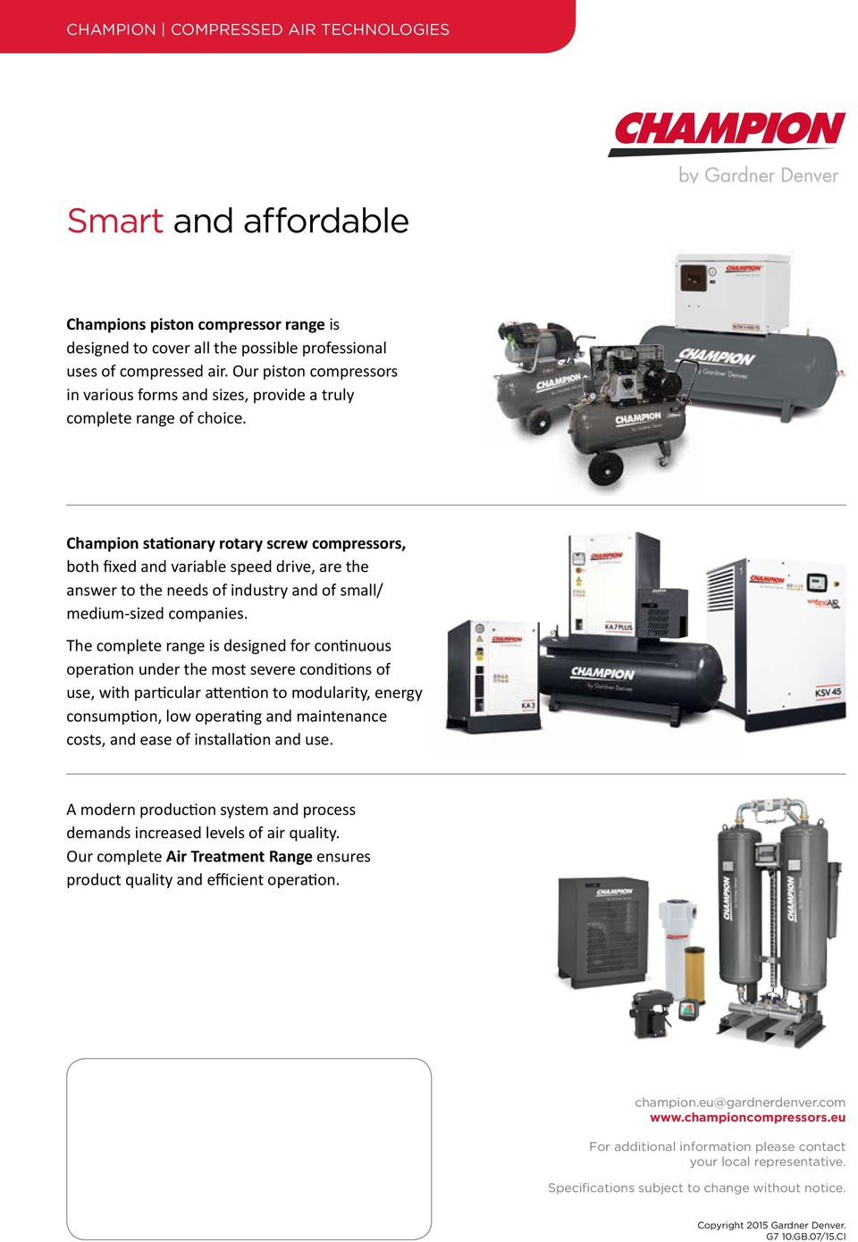 Champion stationary rotary screw compressors, both fixed and variable speed drive, are the answer to the needs of industry and of small/ medium-sized companies.