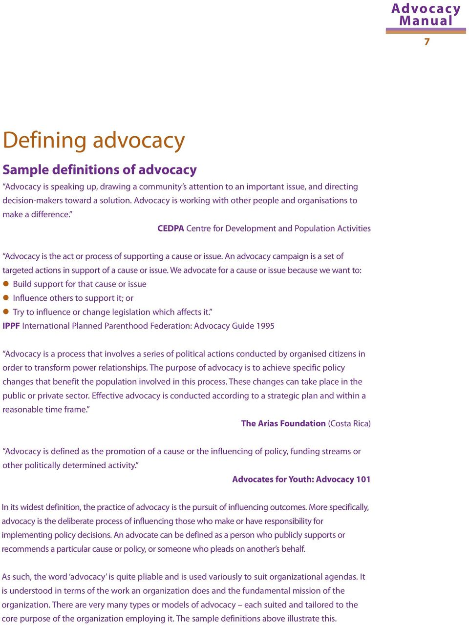 An advocacy campaign is a set of targeted actions in support of a cause or issue.