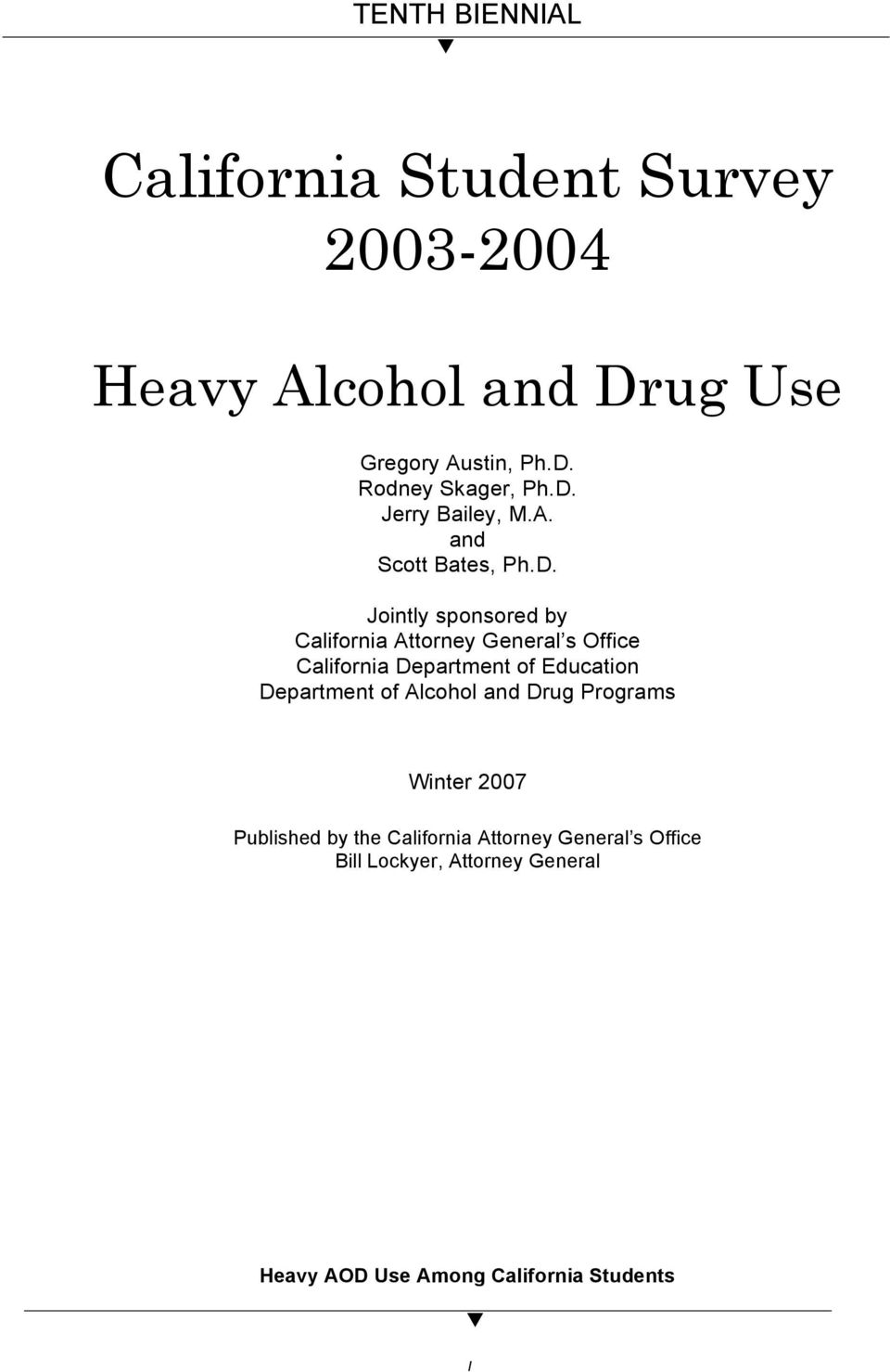 Office California Department of Education Department of Alcohol and Drug Programs Winter 2007