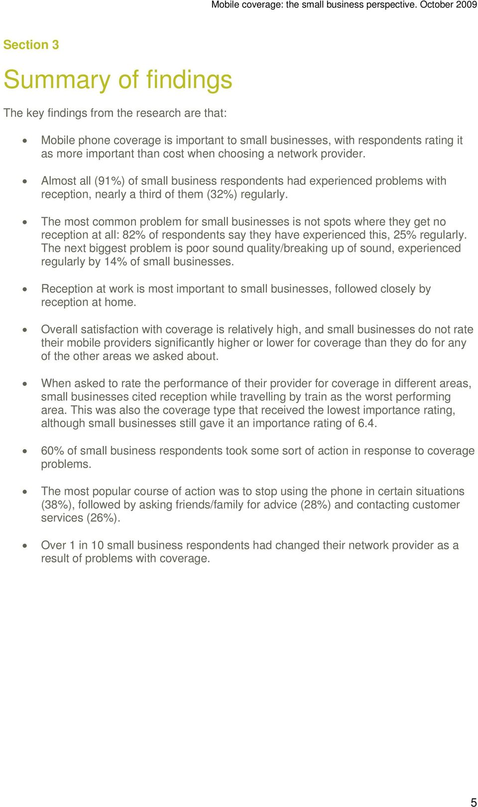 when choosing a network provider. Almost all (91%) of small business respondents had experienced problems with reception, nearly a third of them (32%) regularly.