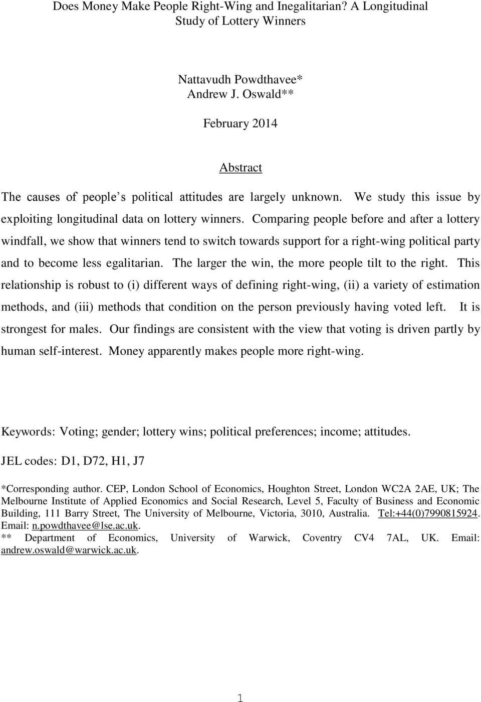 Comparing people before and after a lottery windfall, we show that winners tend to switch towards support for a right-wing political party and to become less egalitarian.
