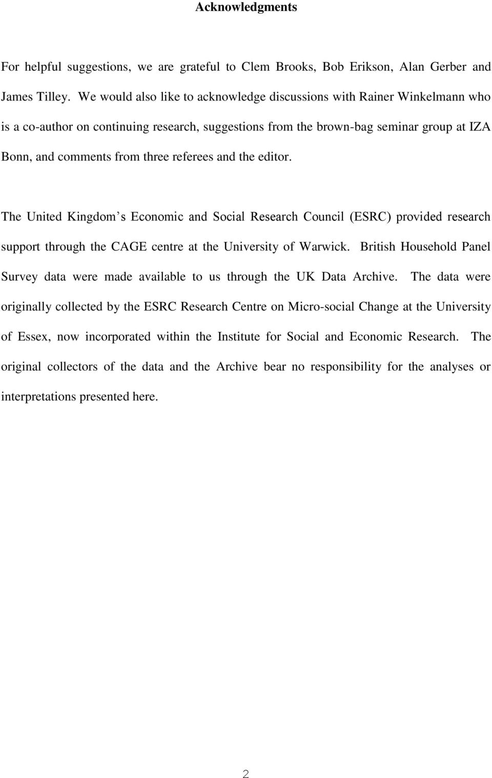referees and the editor. The United Kingdom s Economic and Social Research Council (ESRC) provided research support through the CAGE centre at the University of Warwick.