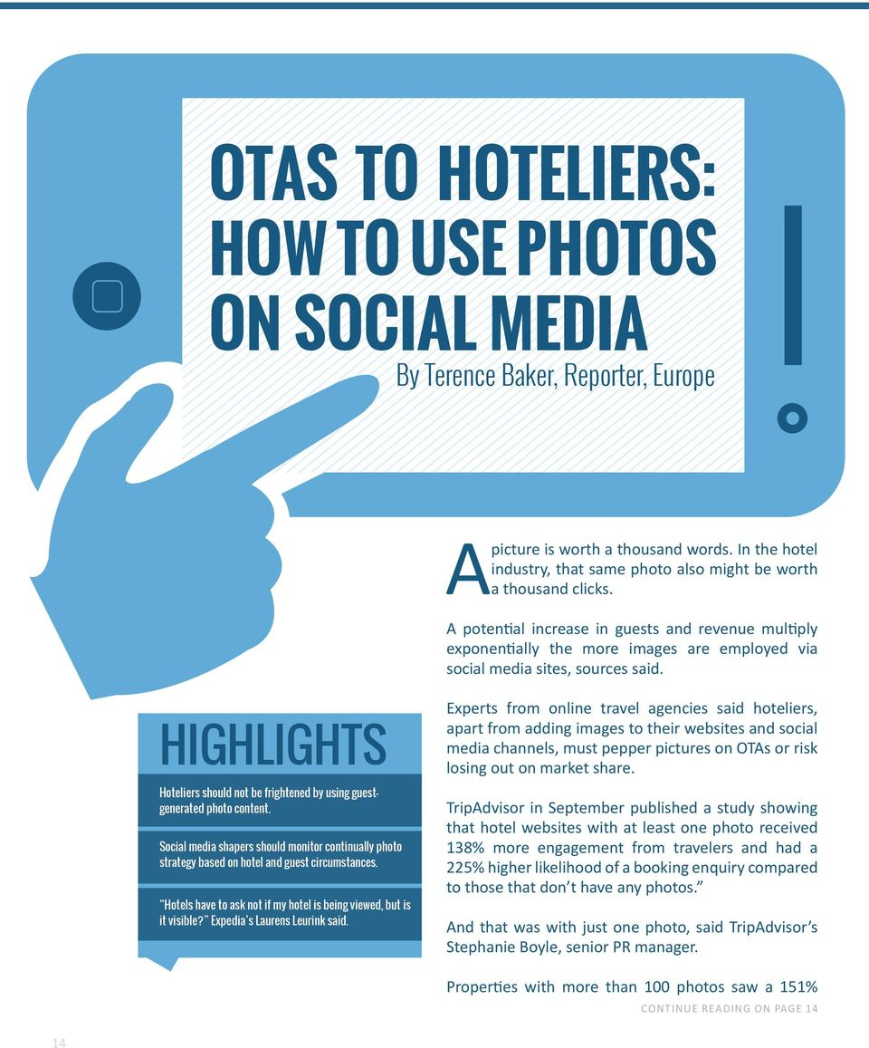 A potential increase in guests and revenue multiply exponentially the more images are employed via social media sites, sources said.