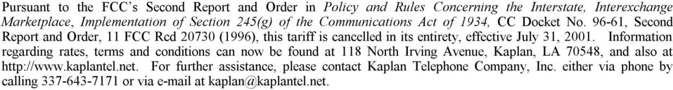 96-61, Second Report and Order, 11 FCC Rcd 20730 (1996), this tariff is cancelled in its entirety, effective July 31, 2001.