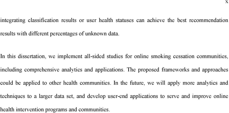 applications. The proposed frameworks and approaches could be applied to other health communities.