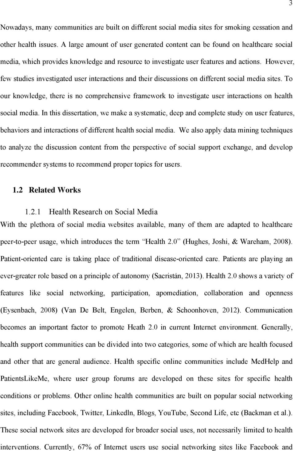 However, few studies investigated user interactions and their discussions on different social media sites.