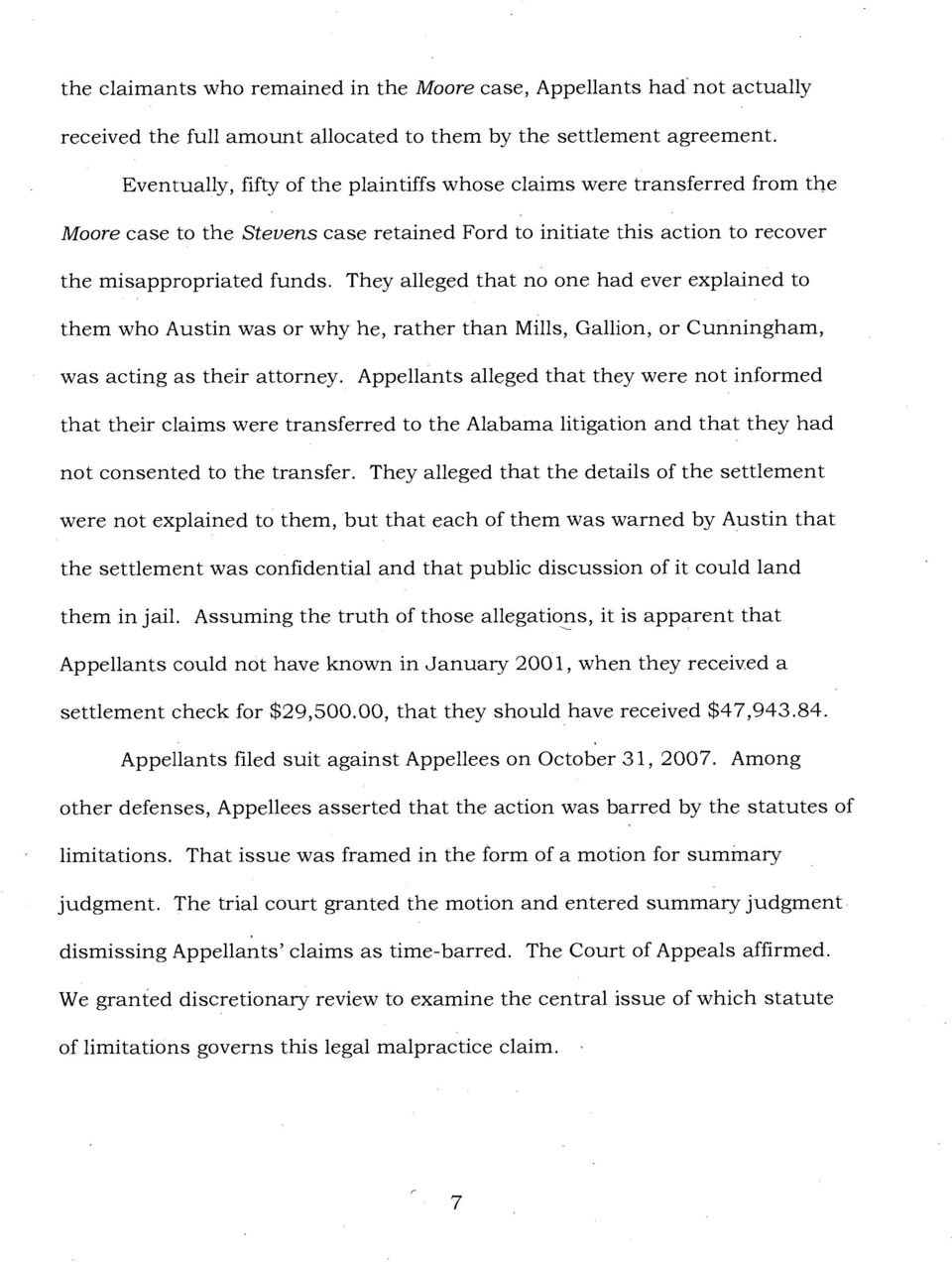 They alleged that no one had ever explained to them who Austin was or why he, rather than Mills, Gallion, or Cunningham, was acting as their attorney.