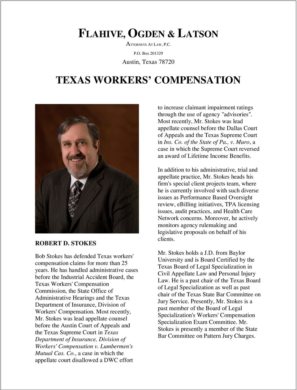 Muro, a case in which the Supreme Court reversed an award of Lifetime Income Benefits. ROBERT D. STOKES Bob Stokes has defended Texas workers' compensation claims for more than 25 years.