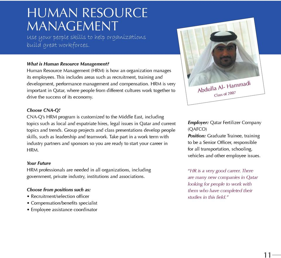 HRM is very important in Qatar, where people from different cultures work together to drive the success of its economy. Abdulla Al- Hammadi Class of 2007 Choose CNA-Q!