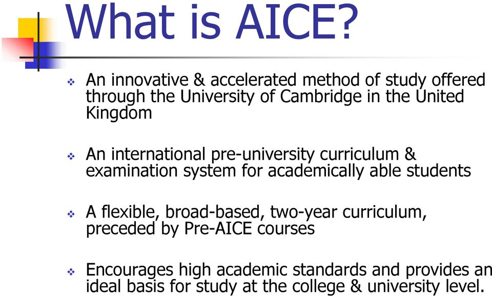 United Kingdom An international pre-university curriculum & examination system for academically able