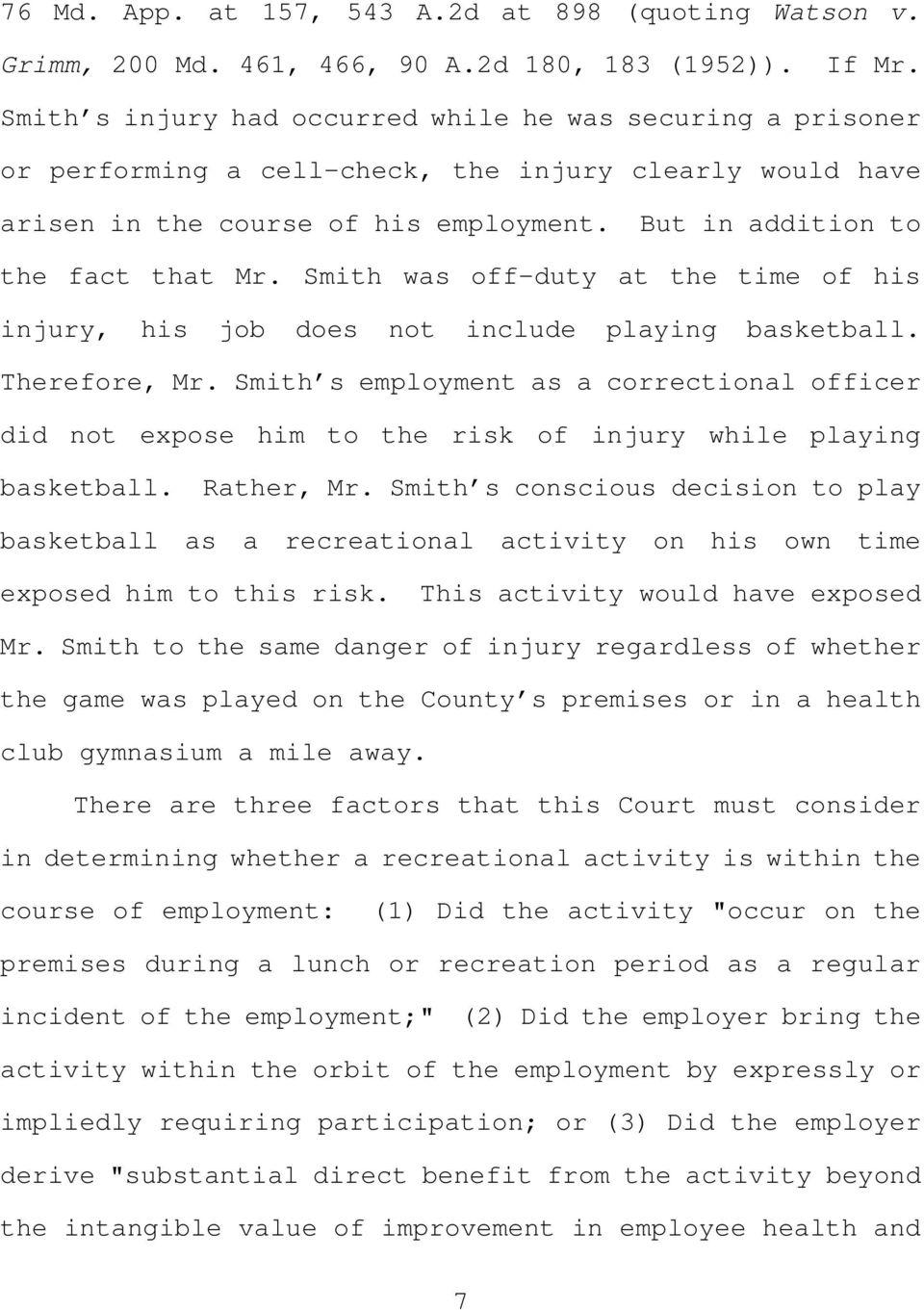 Smith was off-duty at the time of his injury, his job does not include playing basketball. Therefore, Mr.