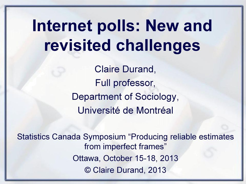 Montréal Statistics Canada Symposium Producing reliable