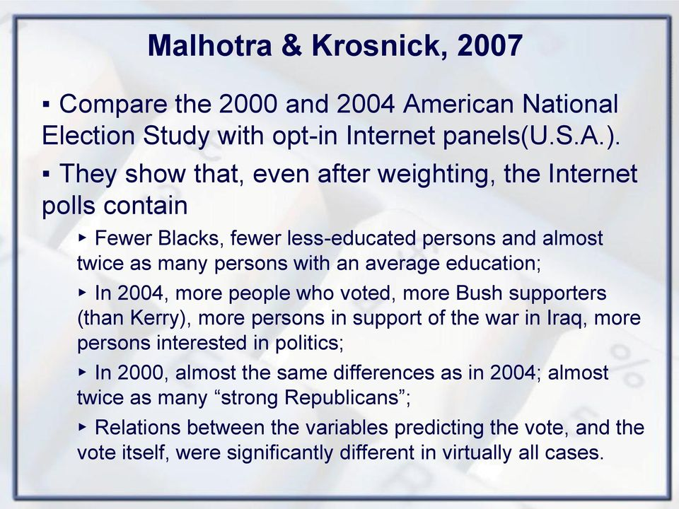 education; In 2004, more people who voted, more Bush supporters (than Kerry), more persons in support of the war in Iraq, more persons interested in politics; In
