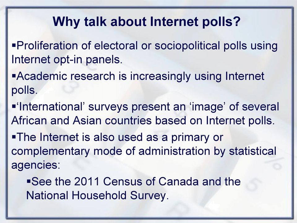 Academic research is increasingly using Internet polls.