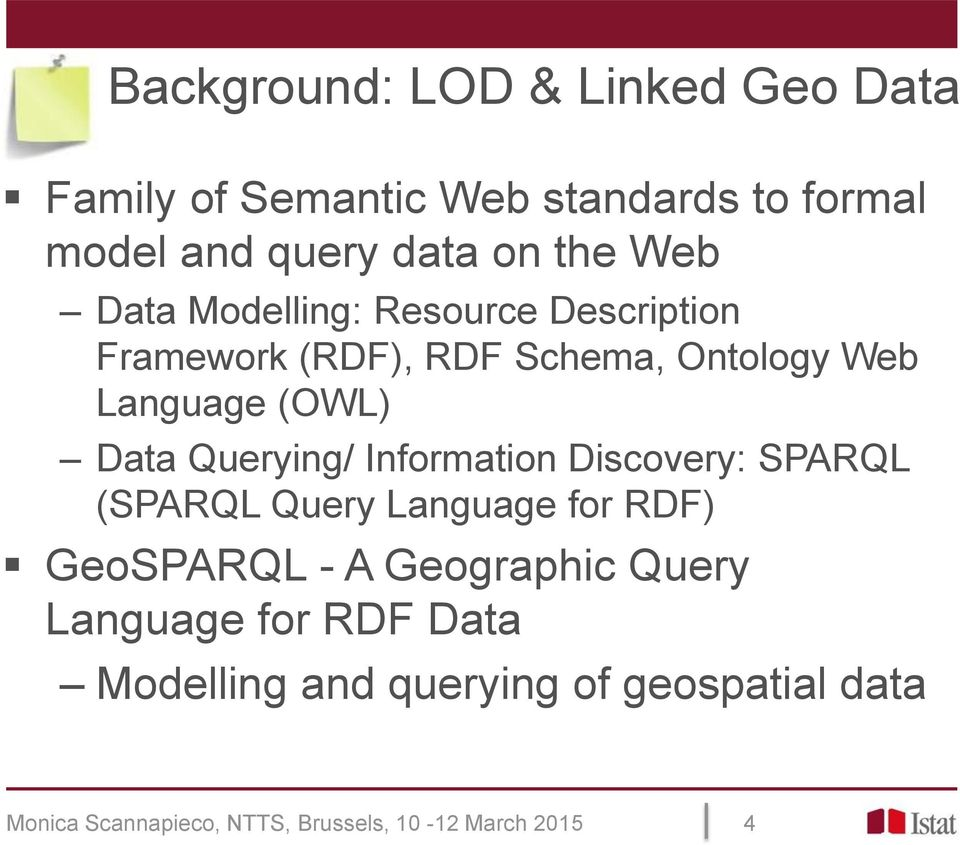 Querying/ Information Discovery: SPARQL (SPARQL Query Language for RDF) GeoSPARQL - A Geographic Query