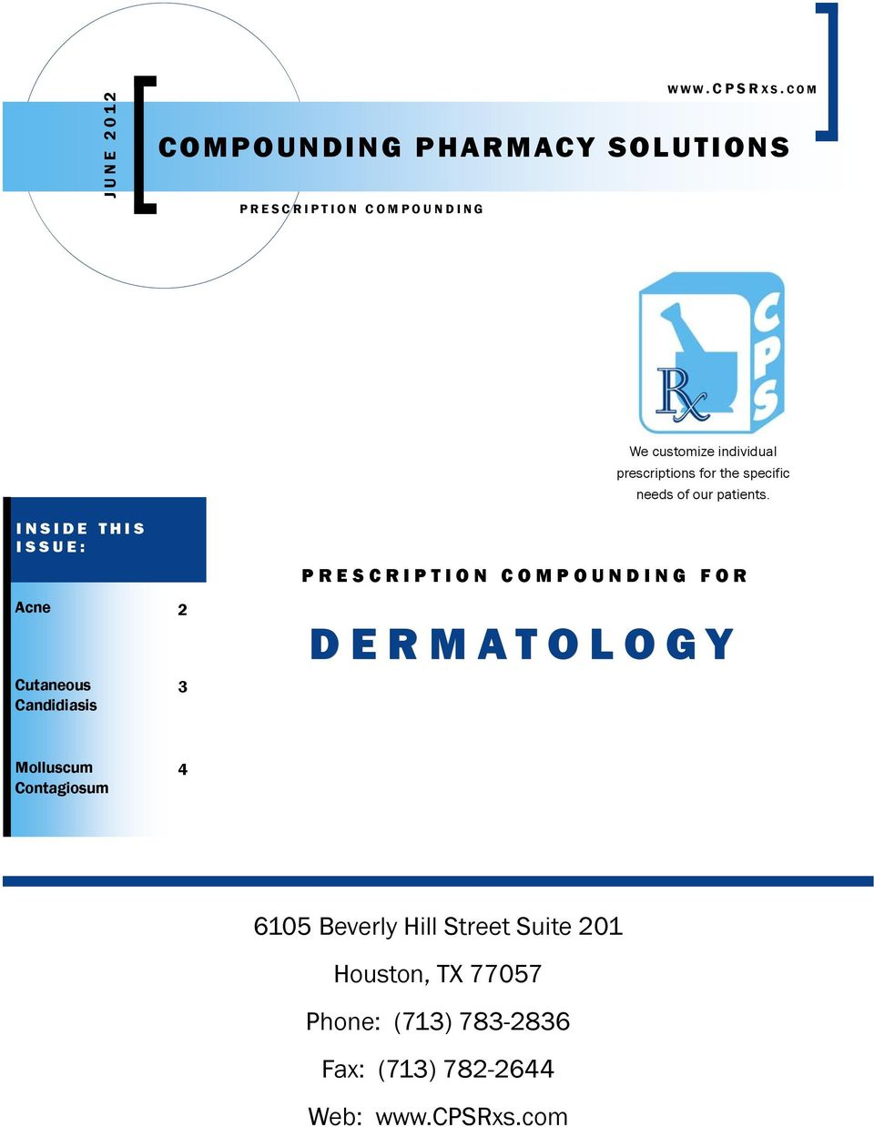 INSIDE THIS ISSUE: Acne 2 Cutaneous Candidiasis 3 PRESCRIPTION COMPOUNDING FOR DERMATOLOGY