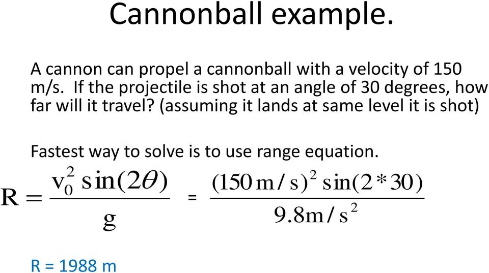 If the projectile is shot at an angle of 30 degrees, how far will it travel?