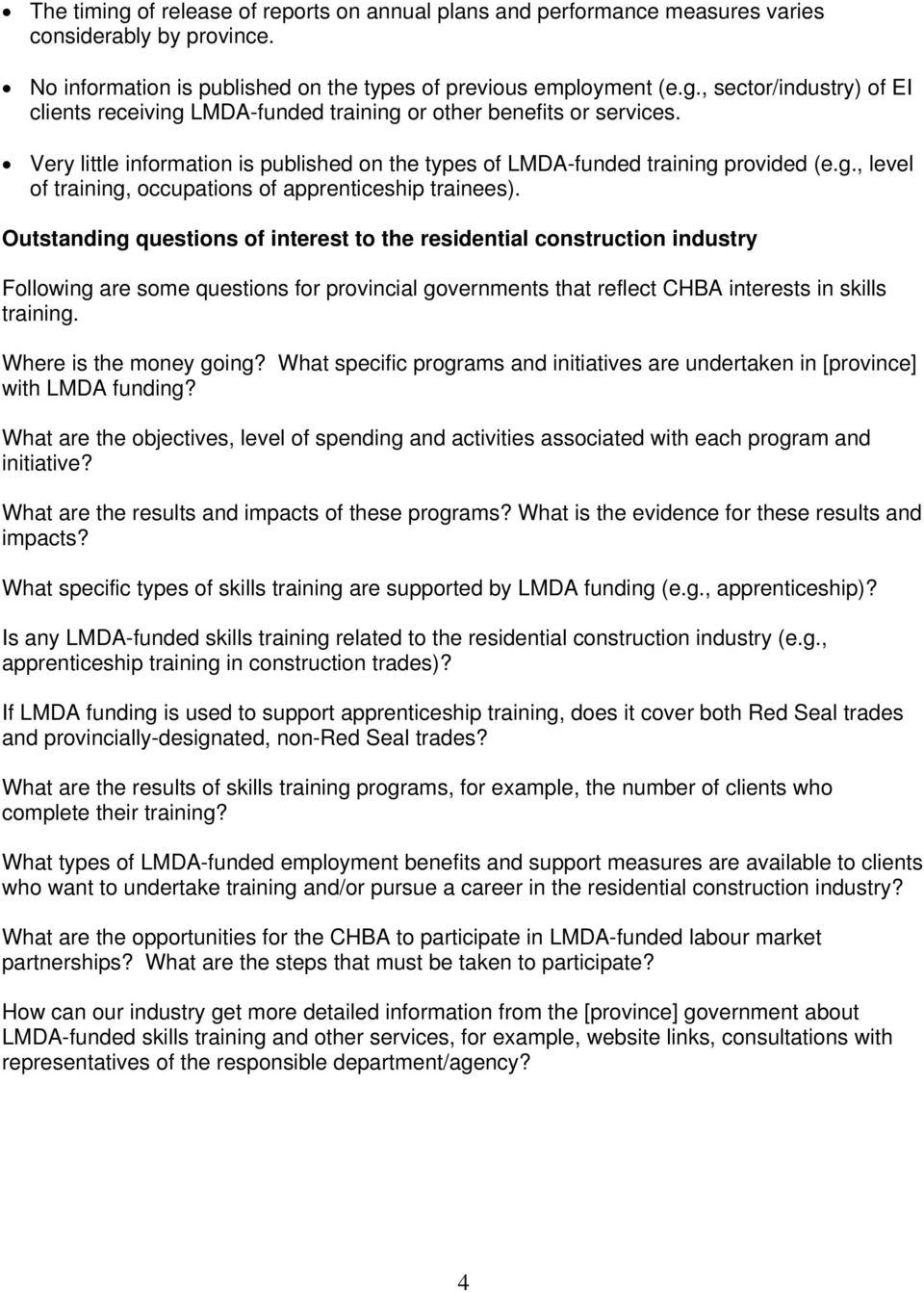Outstanding questions of interest to the residential construction industry Following are some questions for provincial governments that reflect CHBA interests in skills training.