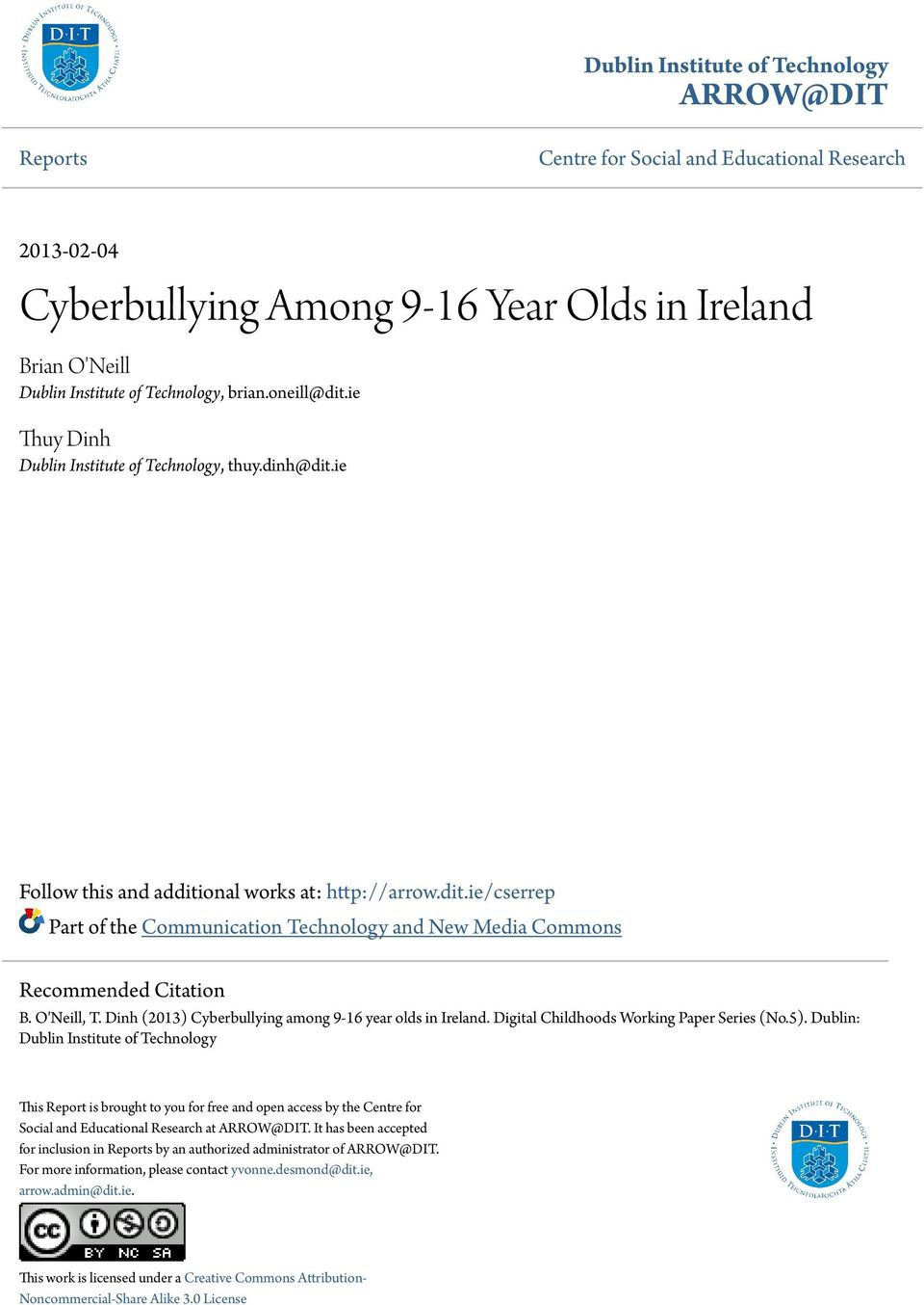 O'Neill, T. Dinh (2013) Cyberbullying among 9-16 year olds in Ireland. Digital Childhoods Working Paper Series (No.5).