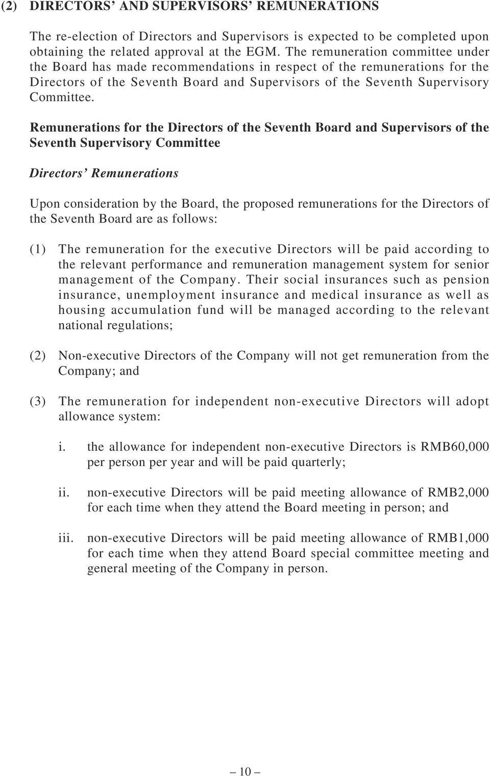 Remunerations for the Directors of the Seventh Board and Supervisors of the Seventh Supervisory Committee Directors Remunerations Upon consideration by the Board, the proposed remunerations for the