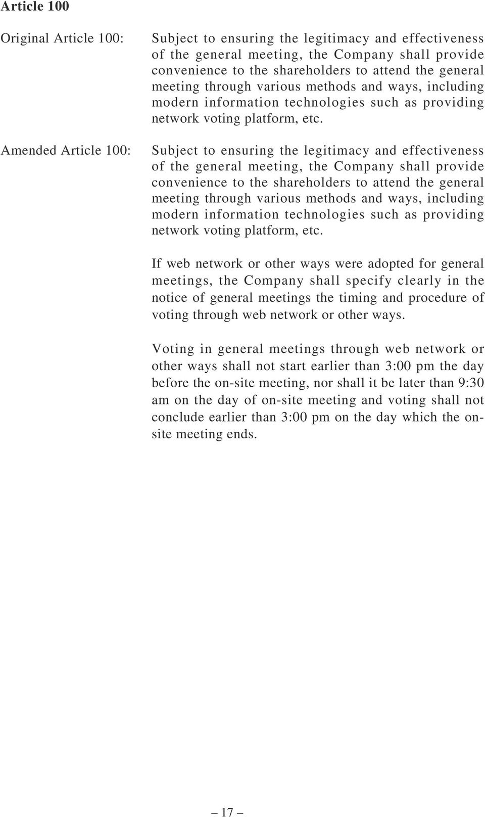 Subject to ensuring the legitimacy and effectiveness of the general meeting, the Company shall provide convenience to the shareholders to attend  If web network or other ways were adopted for general