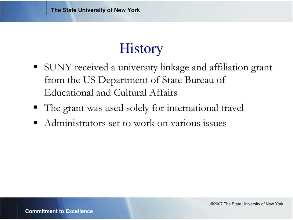 Educational and Cultural Affairs The grant was used solely