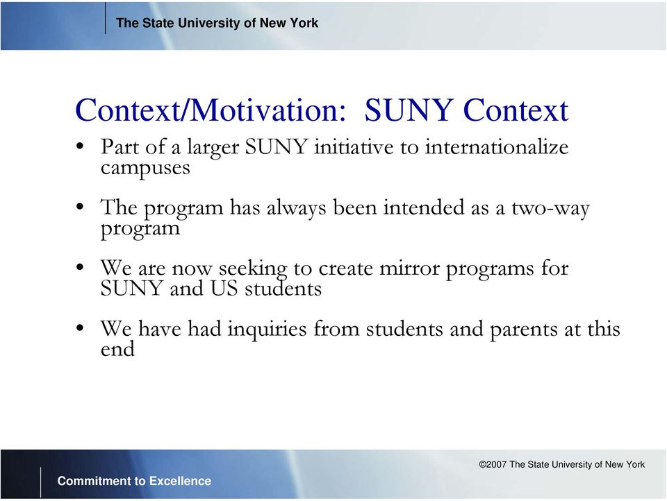 two-way program We are now seeking to create mirror programs for SUNY