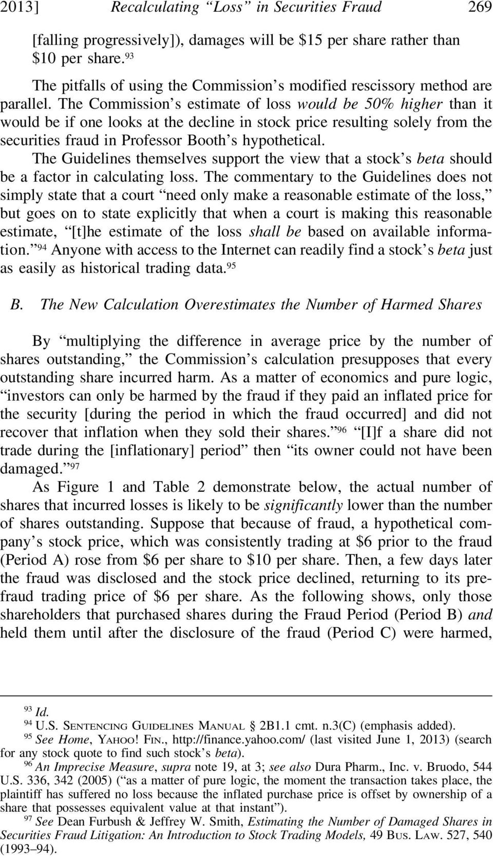 The Commission s estimate of loss would be 50% higher than it would be if one looks at the decline in stock price resulting solely from the securities fraud in Professor Booth s hypothetical.