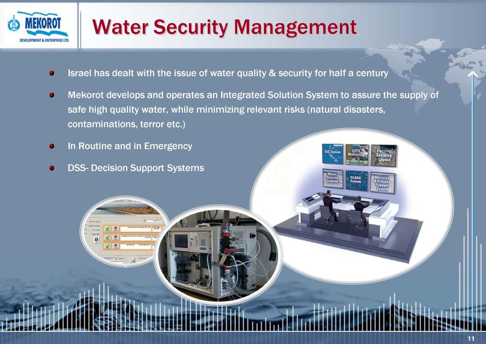 the supply of safe high quality water, while minimizing relevant risks (natural