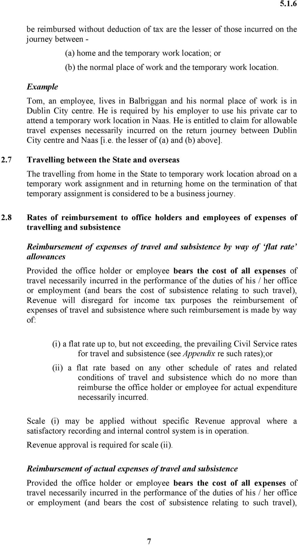 He is required by his employer to use his private car to attend a temporary work location in Naas.