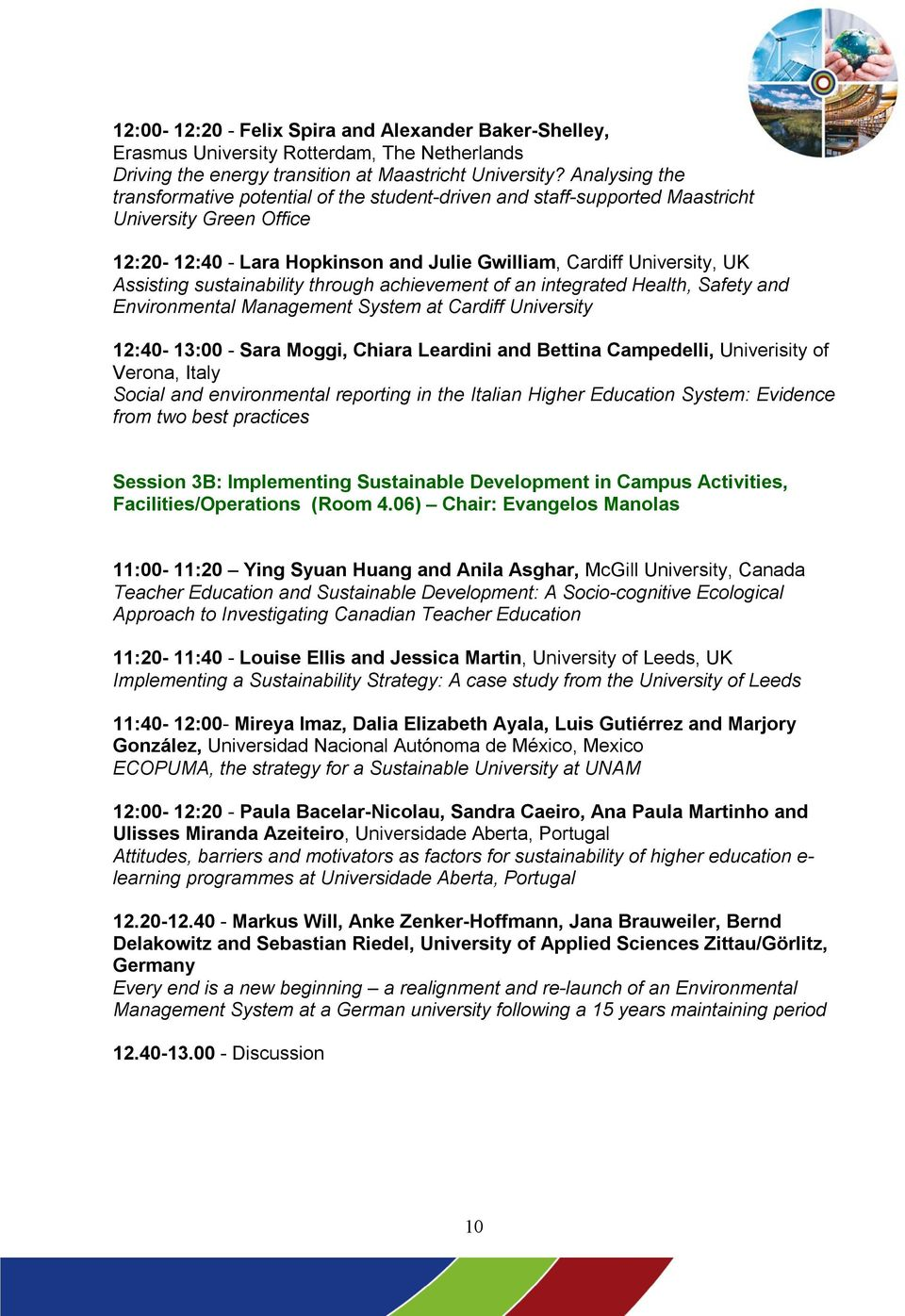 sustainability through achievement of an integrated Health, Safety and Environmental Management System at Cardiff University 12:40-13:00 - Sara Moggi, Chiara Leardini and Bettina Campedelli,